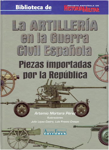 ARTILLERIA, guns imported by the Spanish Republic 1936-39